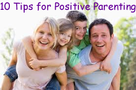 10 Tips for Positive Parenting